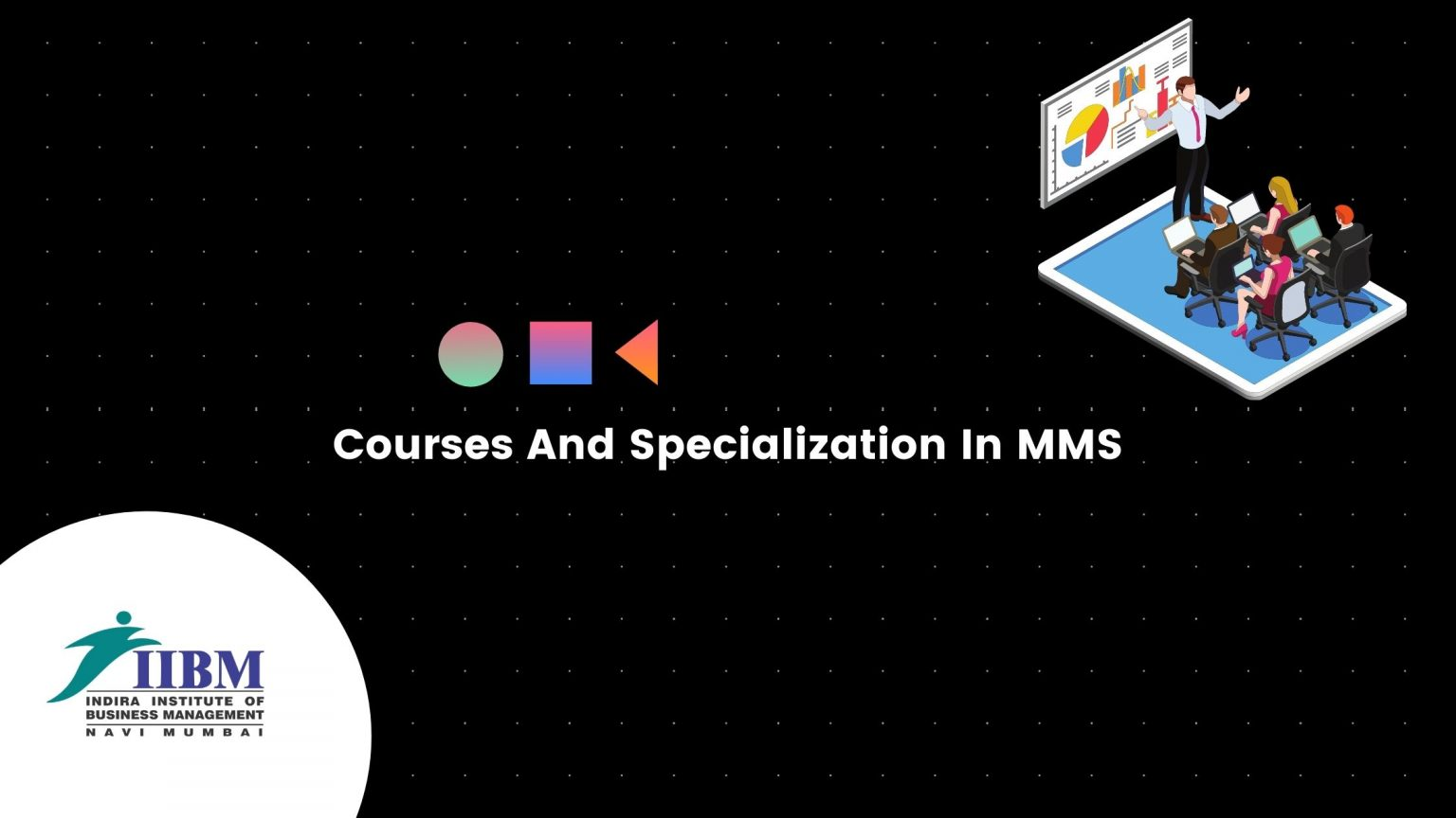 courses and specialisation available in IIBM